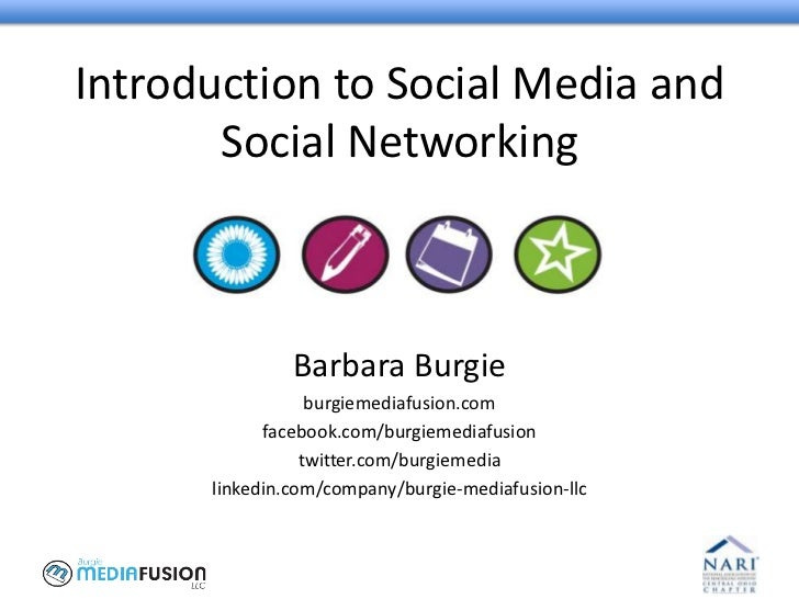 Introduction to Social Media and Social Networking<br />Barbara Burgie<br />burgiemediafusion.com<br />facebook.com/burgie...
