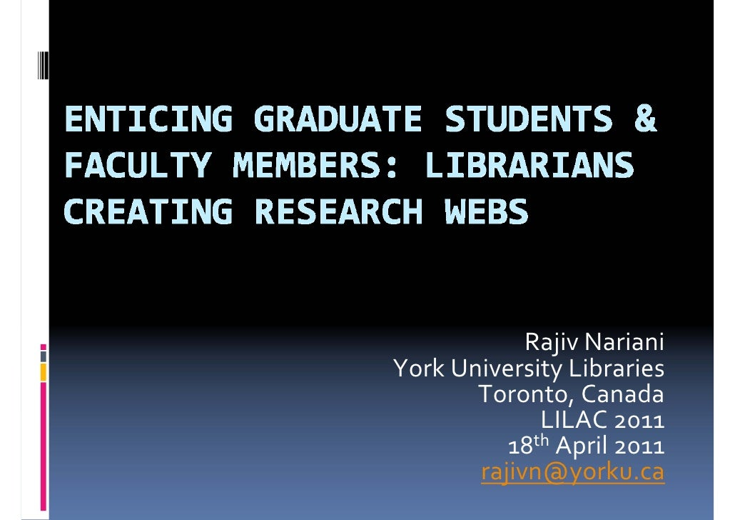 Rajiv NarianiYork University Libraries        Toronto, Canada             LILAC 2011          18th April 2011       rajivn...
