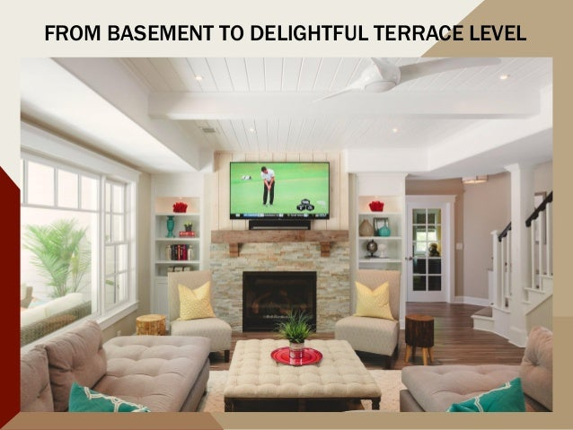 FROM BASEMENT TO DELIGHTFUL TERRACE LEVEL