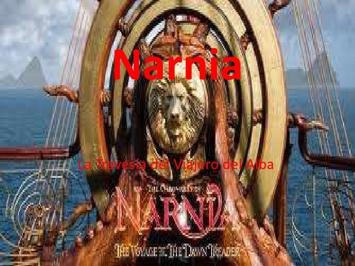 Narnia<br />La Travesía del Viajero del Alba<br />
