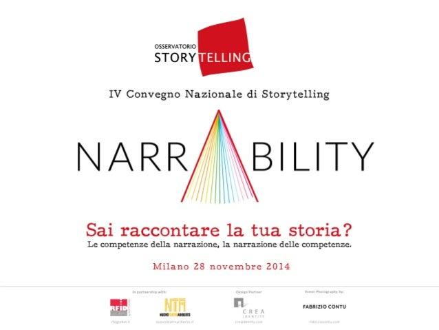 Milano, Paola Visentin Concept di narrAbility narrAbility: il concept Percorso strategico ed operativo di narrAbility by O...