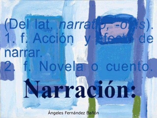 NARRACIÓN  Ángeles Fernández Bañón