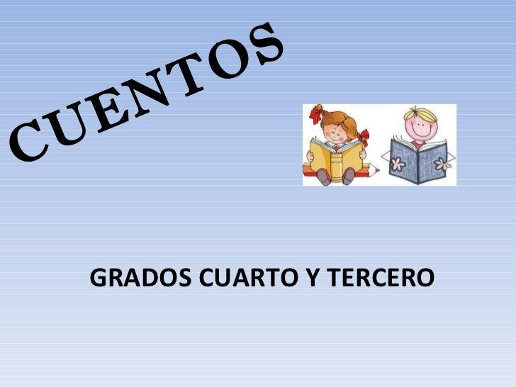 CUENTOS GRADOS CUARTO Y TERCERO