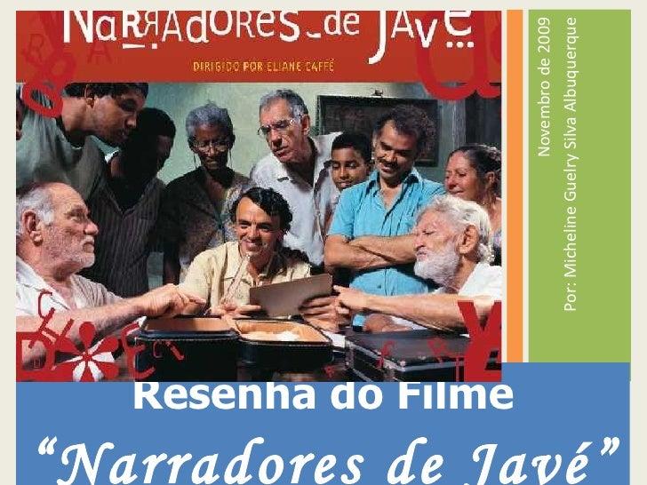 "<ul><li>Novembro de 2009 </li></ul><ul><li>Por: Micheline Guelry Silva Albuquerque </li></ul><ul><li>Resenha do Filme  ""Na..."