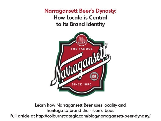 Narragansett Beer's Dynasty: How Locale is Central to its Brand Identity Learn how Narragansett Beer uses locality and her...