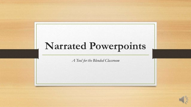 Narrated slideshow powerpoint presentation
