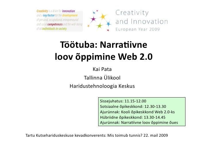 Töötuba:Narra+ivne                loovõppimineWeb2.0                                  KaiPata                     ...