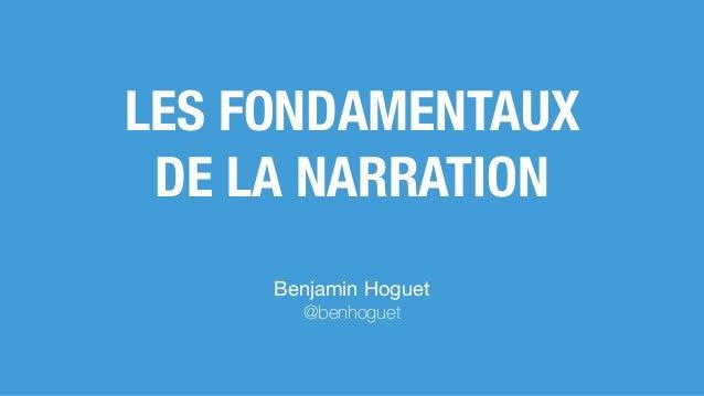 LES FONDAMENTAUX DE LA NARRATION Benjamin Hoguet  @benhoguet