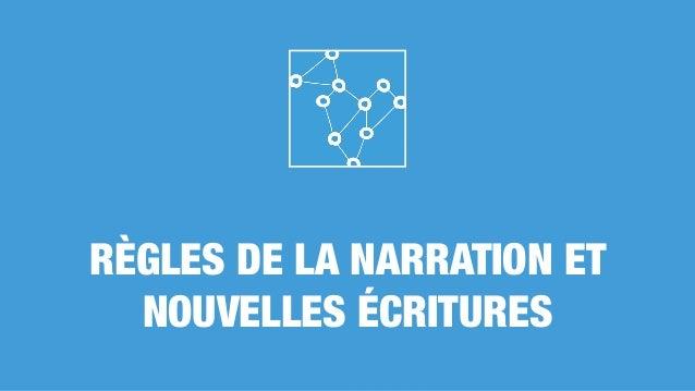 RÈGLES DE LA NARRATION ET NOUVELLES ÉCRITURES