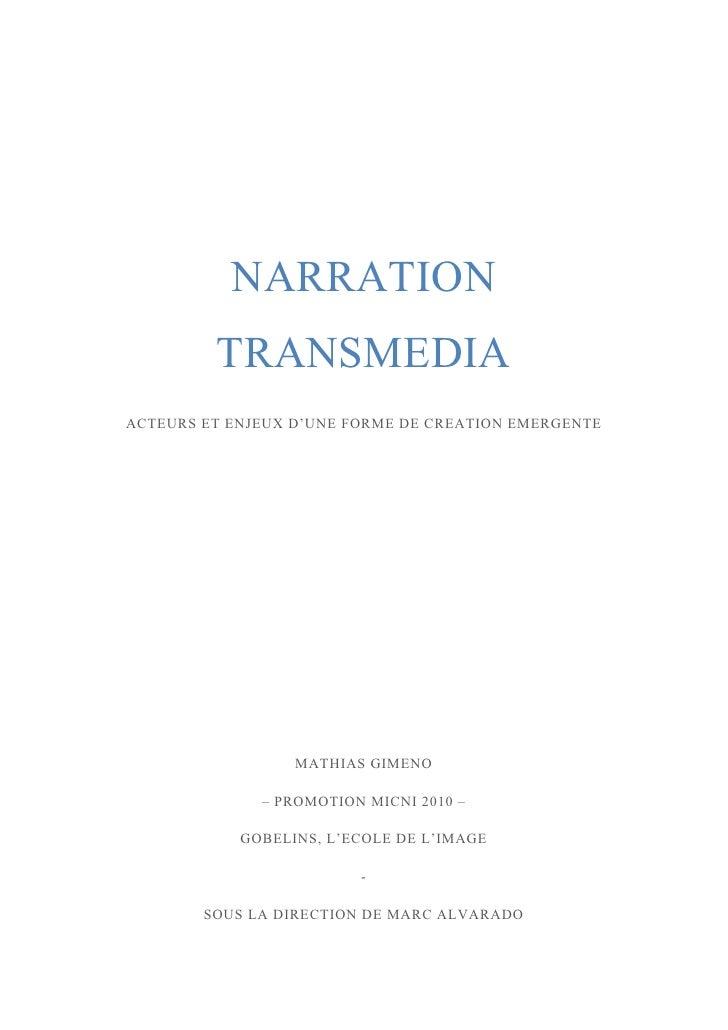NARRATION          TRANSMEDIA ACTEURS ET ENJEUX D'UNE FORME DE CREATION EMERGENTE                       MATHIAS GIMENO    ...
