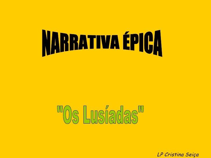 """NARRATIVA ÉPICA """"Os Lusíadas"""" LP Cristina Seiça"""