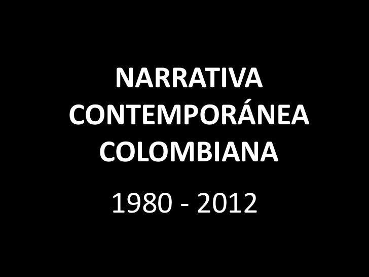 NARRATIVACONTEMPORÁNEA  COLOMBIANA  1980 - 2012