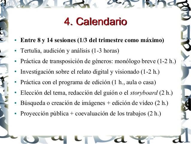 4. Calendario4. Calendario ● Entre 8 y 14 sesiones (1/3 del trimestre como máximo) ● Tertulia, audición y análisis (1-3 ho...