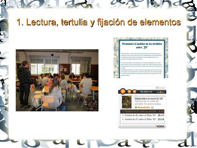 1. Lectura, tertulia y fijación de elementos1. Lectura, tertulia y fijación de elementos