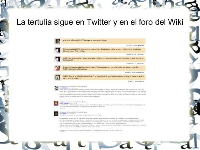 La tertulia sigue en Twitter y en el foro del Wiki