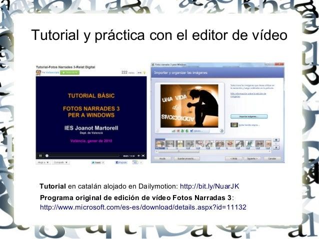 Tutorial y práctica con el editor de vídeo Tutorial en catalán alojado en Dailymotion: http://bit.ly/NuarJK Programa origi...