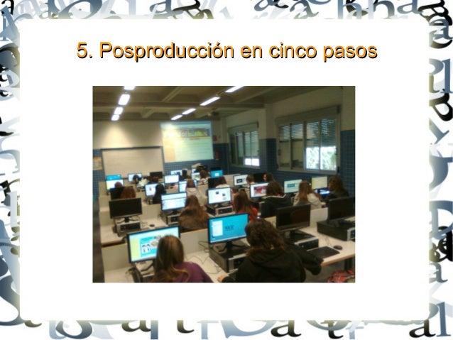 5. Posproducción en cinco pasos5. Posproducción en cinco pasos
