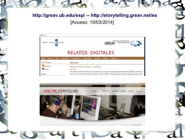 http://greav.ub.edu/esp/ -- http://storytelling.greav.net/es [Acceso: 19/03/2014]