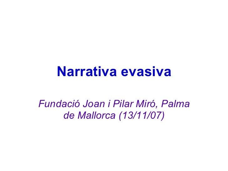 Narrativa evasiva Fundació Joan i Pilar Miró, Palma de Mallorca (13/11/07)