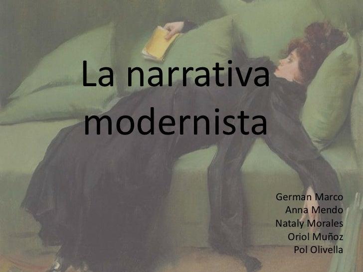 La narrativamodernista               German Marco                Anna Mendo               Nataly Morales                 O...