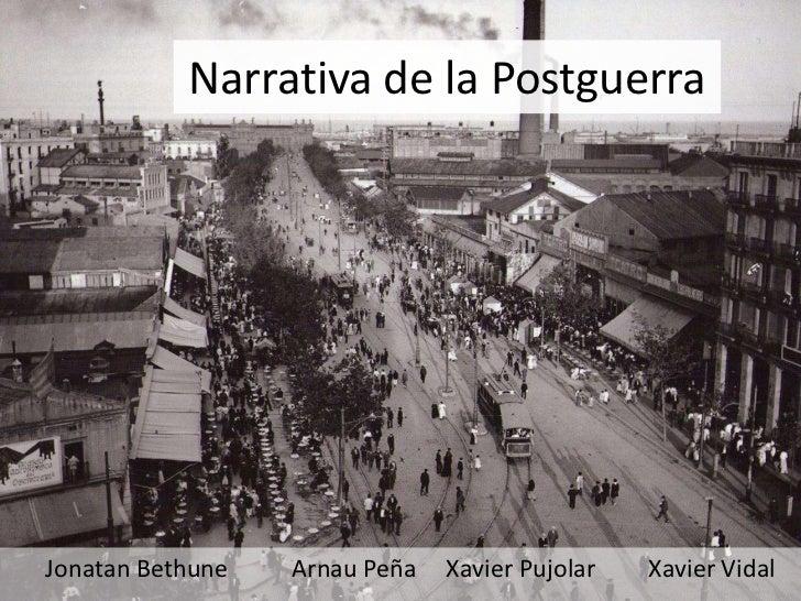Narrativa de la PostguerraJonatan Bethune   Arnau Peña   Xavier Pujolar   Xavier Vidal