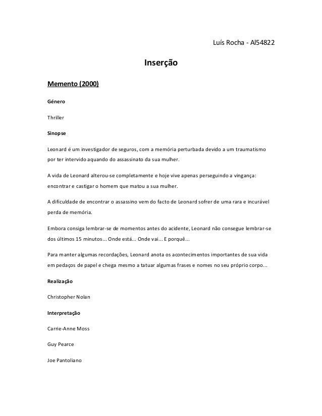 Luís Rocha - Al54822  Inserção Memento (2000) Género Thriller Sinopse Leonard é um investigador de seguros, com a memória ...
