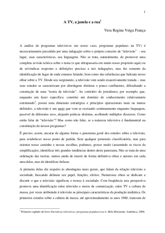 1 A TV, a janela e a rua1 Vera Regina Veiga França A análise de programas televisivos (no nosso caso, programas populares ...