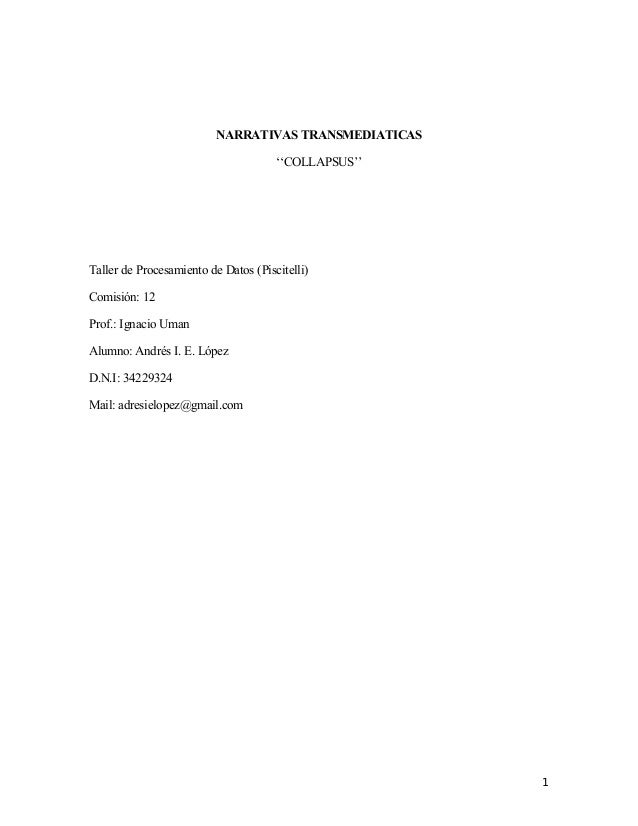 NARRATIVAS TRANSMEDIATICAS''COLLAPSUS''Taller de Procesamiento de Datos (Piscitelli)Comisión: 12Prof.: Ignacio UmanAlumno:...