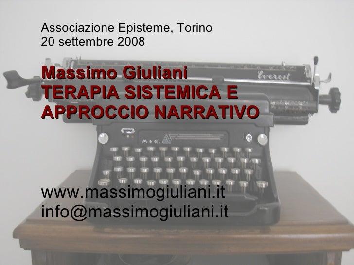 Associazione Episteme, Torino 20 settembre 2008  Massimo Giuliani TERAPIA SISTEMICA E APPROCCIO NARRATIVO    www.massimogi...