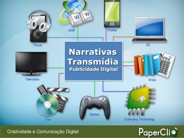 Criatividade e Comunicação Digital Narrativas Transmídia Publicidade Digital