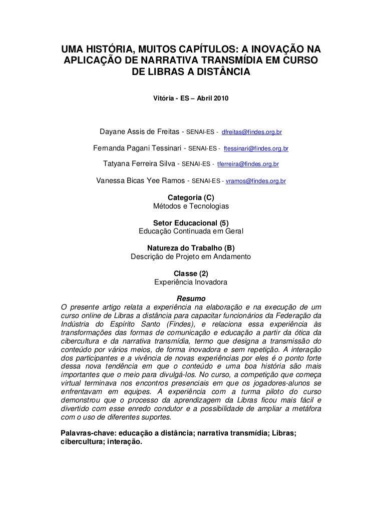 UMA HISTÓRIA, MUITOS CAPÍTULOS: A INOVAÇÃO NAAPLICAÇÃO DE NARRATIVA TRANSMÍDIA EM CURSO            DE LIBRAS A DISTÂNCIA  ...