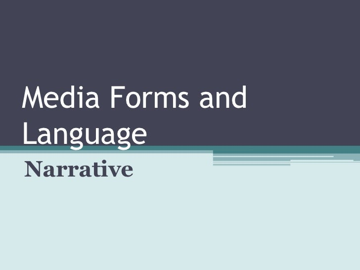 Media Forms andLanguageNarrative