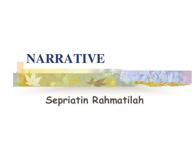NARRATIVE  Sepriatin Rahmatilah