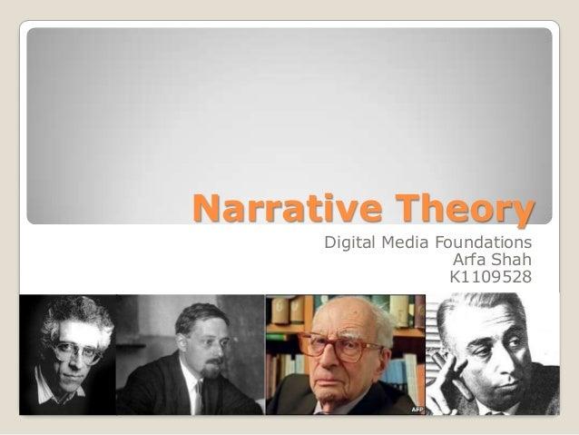Narrative Theory      Digital Media Foundations                      Arfa Shah                      K1109528