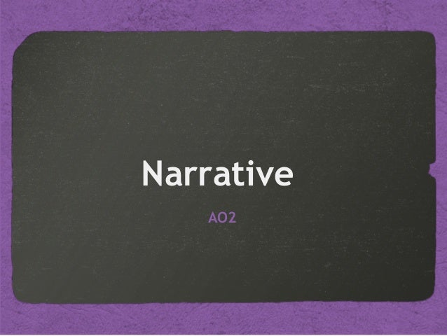 Narrative	 	AO2