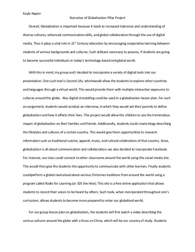 Kayla Napier Narrative of Globalization Pillar Project Overall, Globalization is important because it leads to increased t...
