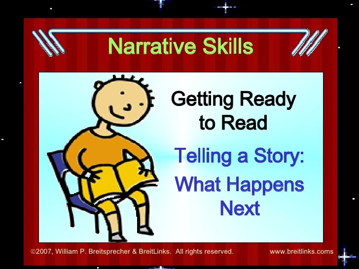Narrative Skills Getting Ready to Read Telling a Story: What Happens Next