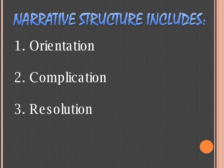 1. Orientation 2. Complication 3. Resolution