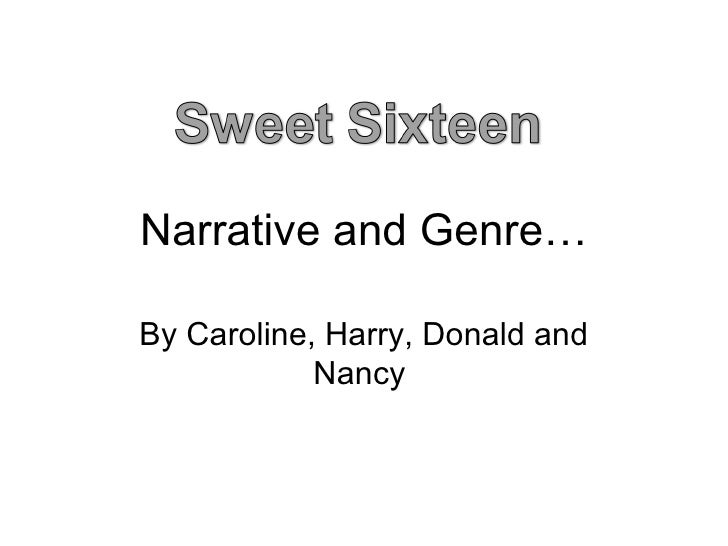 Narrative and Genre… By Caroline, Harry, Donald and Nancy
