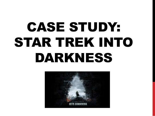 CASE STUDY: STAR TREK INTO DARKNESS
