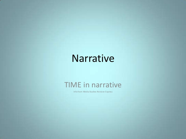 NarrativeTIME in narrative  Info from Media Studies Revision Express