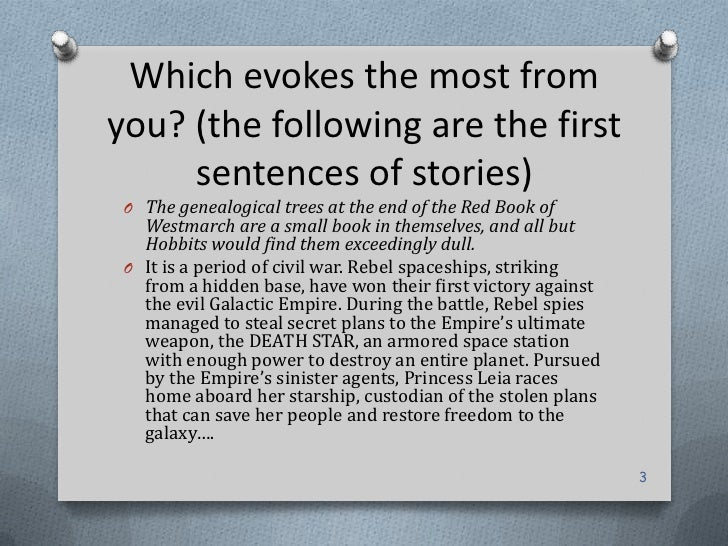 Which evokes the most fromyou? (the following are the first     sentences of stories) O The genealogical trees at the end ...