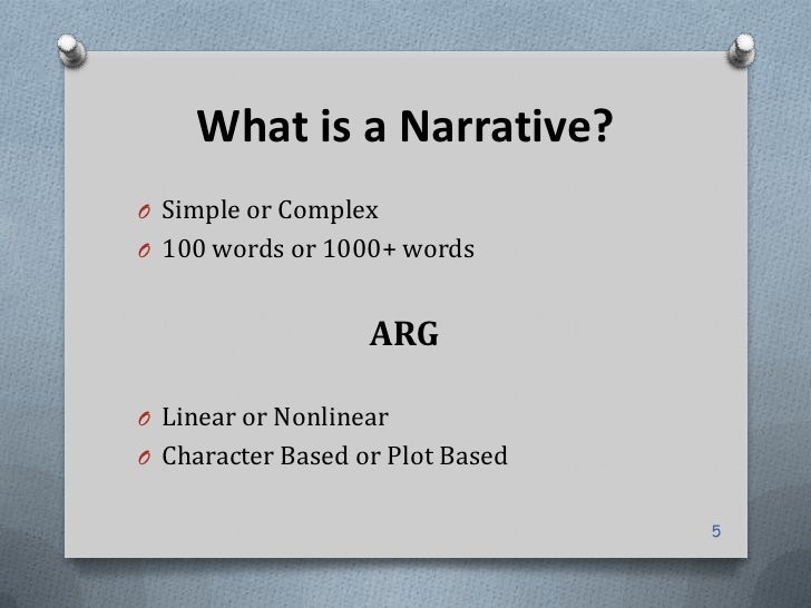What is a Narrative?O Simple or ComplexO 100 words or 1000+ words                   ARGO Linear or NonlinearO Character Ba...