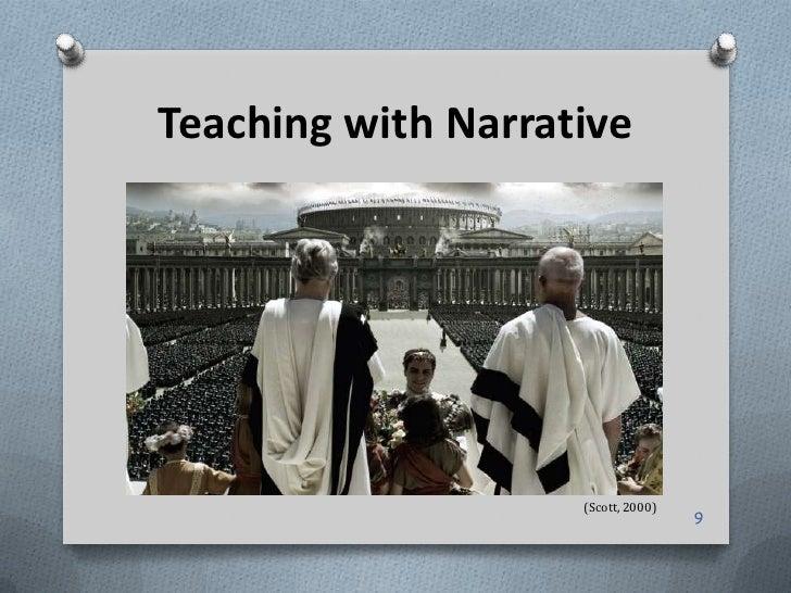 Teaching with Narrative                    (Scott, 2000)                                    9