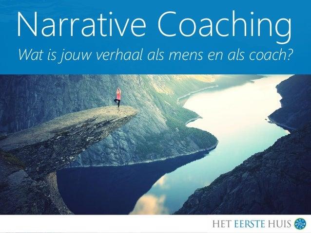 Narrative Coaching Wat is jouw verhaal als mens en als coach?