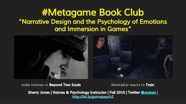 """#Metagame Book Club """"Narrative Design and the Psychology of Emotions and Immersion in Games"""" Sherry Jones   Games & Psycho..."""