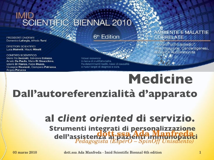 Narrative Based Medicine   Dall'autoreferenzialità d'apparato  al  client oriented  di servizio.   Strumenti integrati di ...