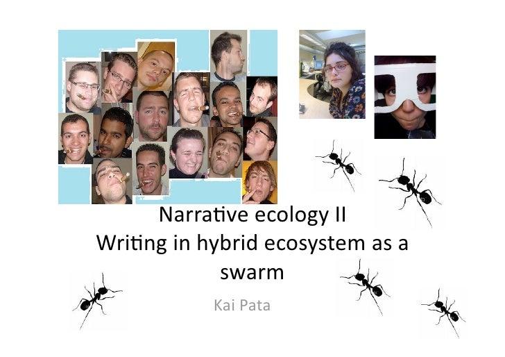Narra$veecologyII Wri$nginhybridecosystemasa             swarm            KaiPata