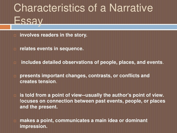 narrative essay characteristics of a narrativeessay involves readers in the story  relates events in sequence