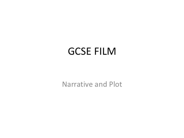 GCSE FILMNarrative and Plot
